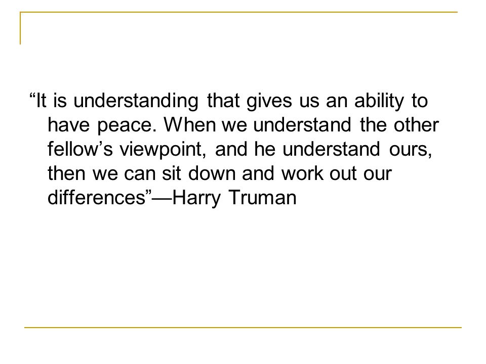 It is understanding that gives us an ability to have peace.