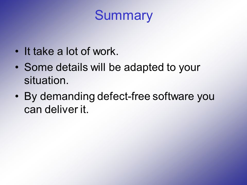 Summary It take a lot of work. Some details will be adapted to your situation.