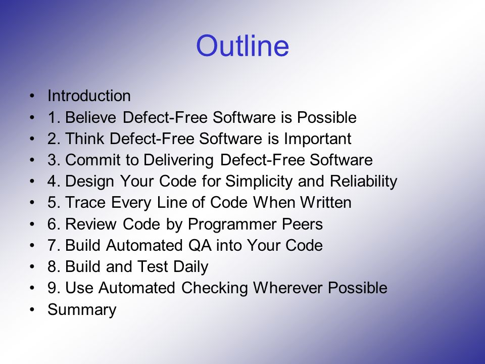 Outline Introduction 1. Believe Defect-Free Software is Possible 2.
