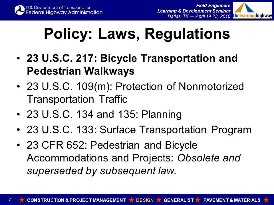 Field Engineers Learning & Development Seminar Dallas, TX — April 19-23, 2010 Protection of Nonmotorized Transportation Traffic 23 U.S.C.