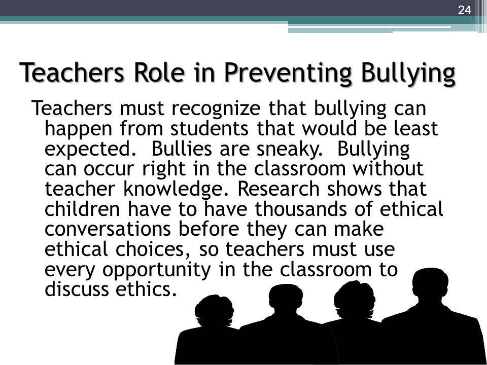 Teachers must recognize that bullying can happen from students that would be least expected.