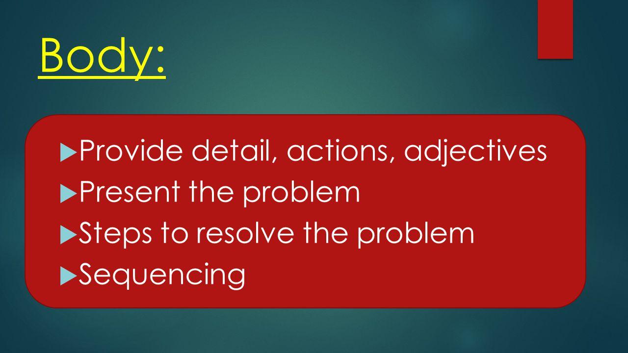 Ending:  Resolve the problem  Leave a lasting message  Emotional