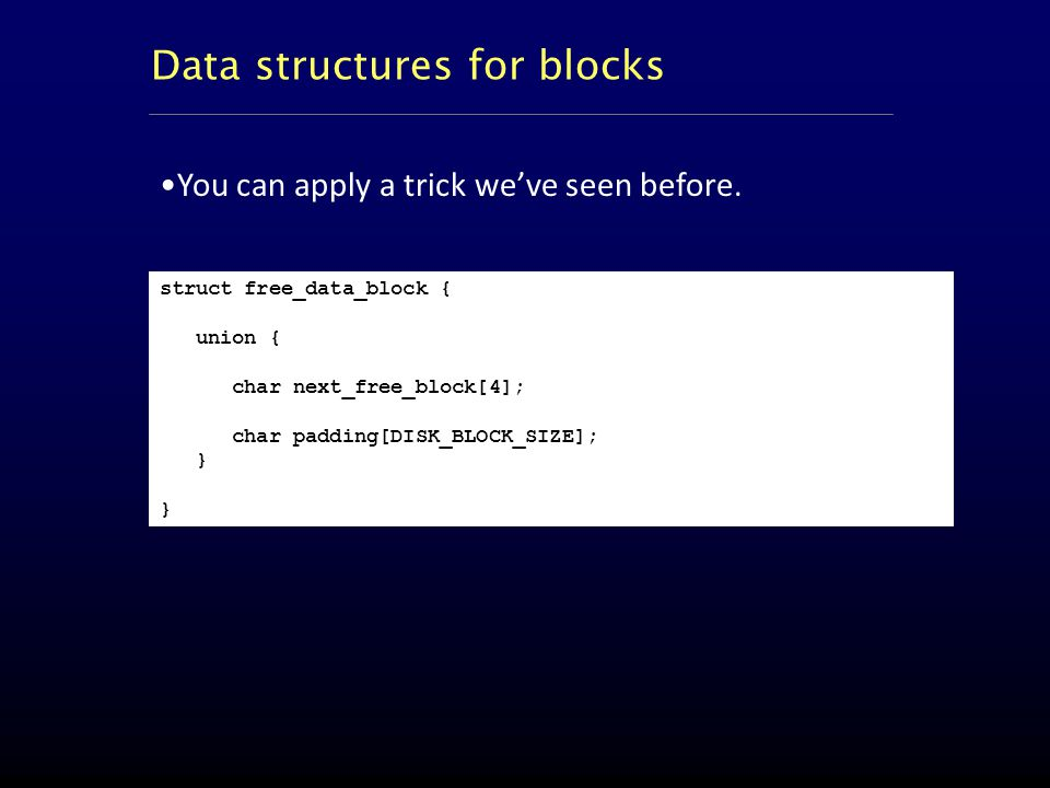 Data structures for blocks You can apply a trick we've seen before.