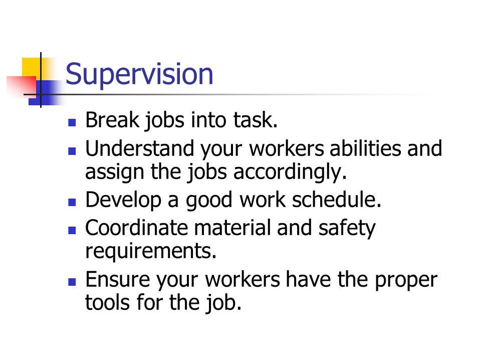 Supervision Break jobs into task.