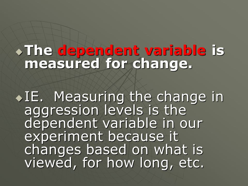  The dependent variable is measured for change.  IE.