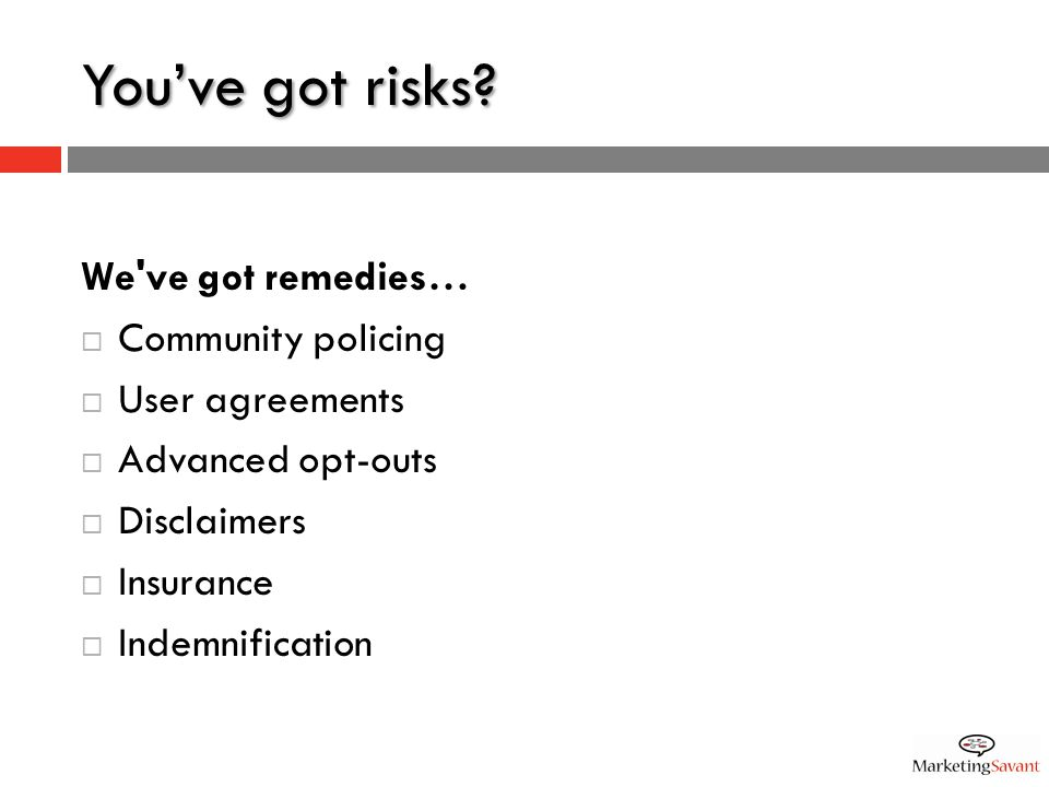 You've got risks.