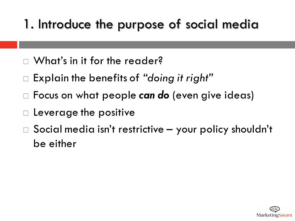 1. Introduce the purpose of social media  What's in it for the reader.