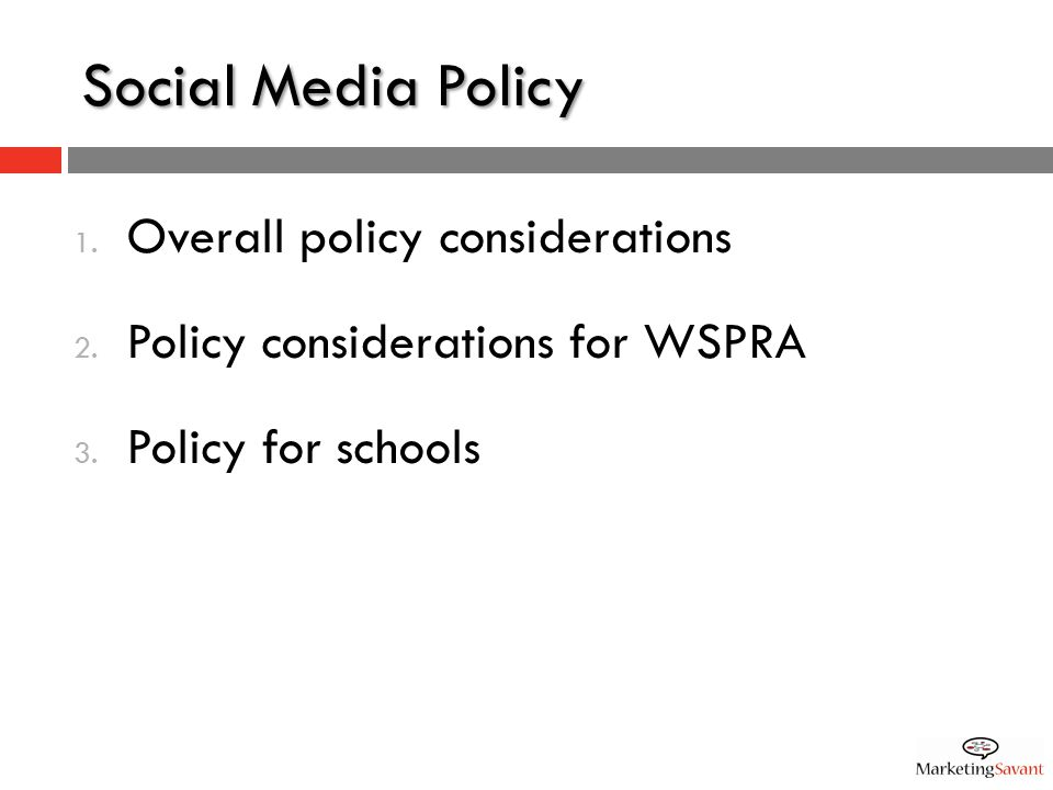 Social Media Policy 1. Overall policy considerations 2.