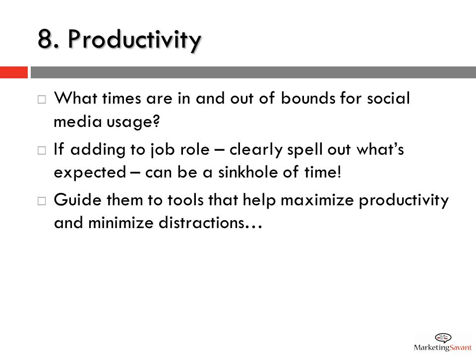 8. Productivity  What times are in and out of bounds for social media usage.