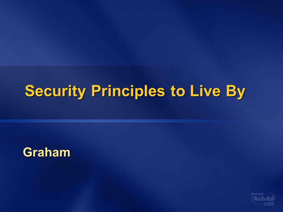 Security Principles to Live By Graham