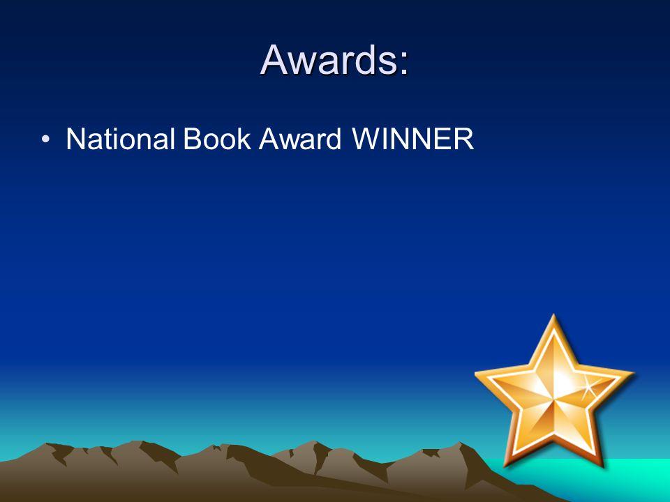 Awards: National Book Award WINNER