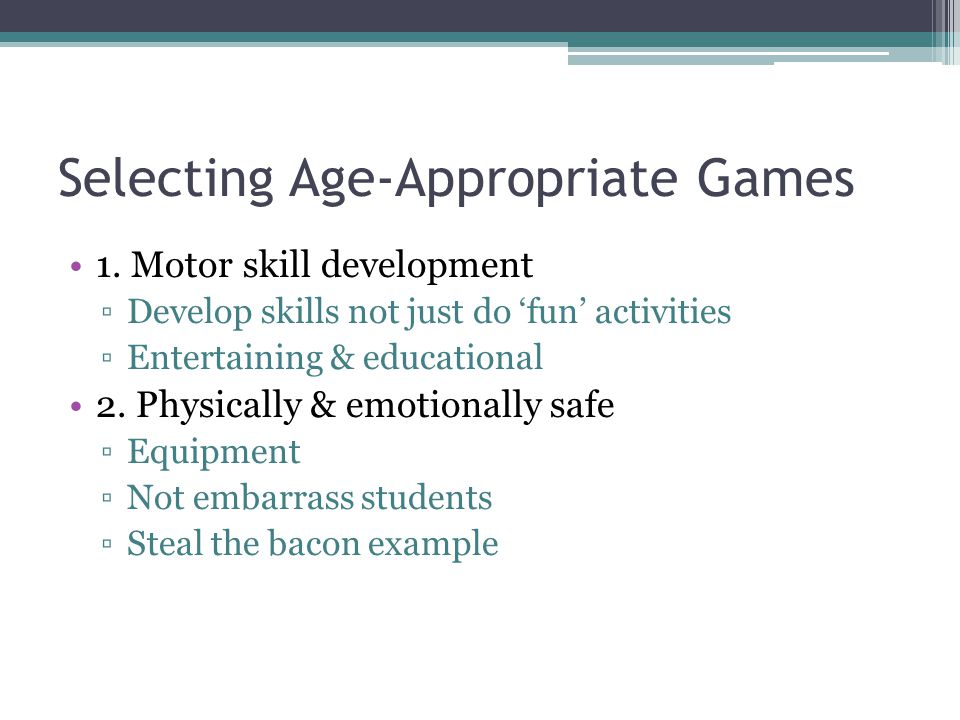 Selecting Age-Appropriate Games 1.
