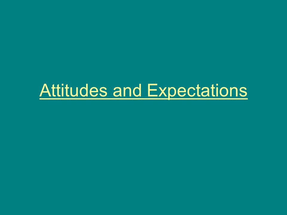Attitudes and Expectations