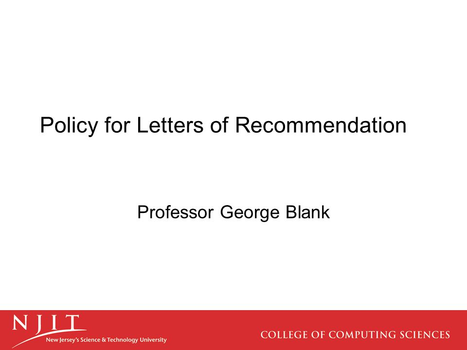 Policy for Letters of Recommendation Professor George Blank