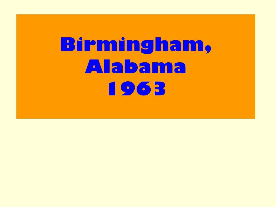 Aim : Examine the effectiveness of the 1963 demonstration in Birmingham, Alabama.