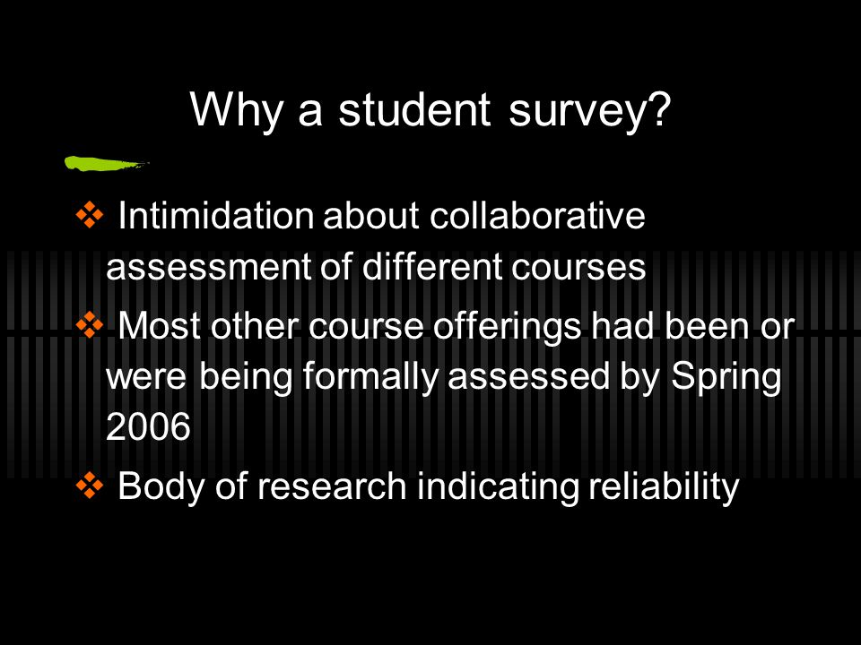 Why a student survey.