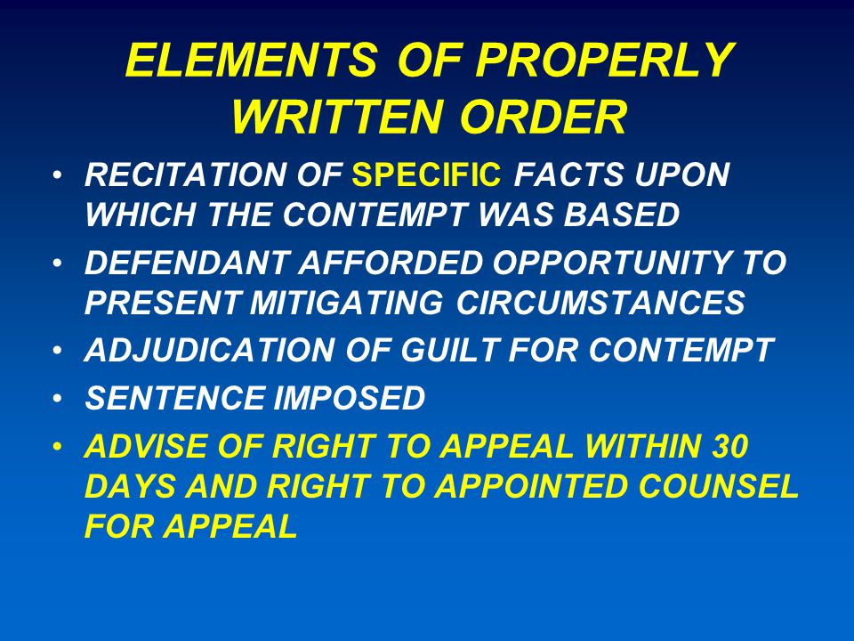 ELEMENTS OF PROPERLY WRITTEN ORDER RECITATION OF SPECIFIC FACTS UPON WHICH THE CONTEMPT WAS BASED DEFENDANT AFFORDED OPPORTUNITY TO PRESENT MITIGATING