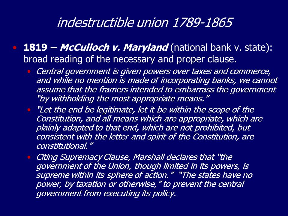 indestructible union 1789-1865 1819 – McCulloch v.