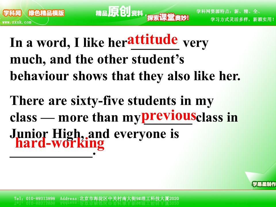In a word, I like her _______ very much, and the other student's behaviour shows that they also like her. There are sixty-five students in my class —