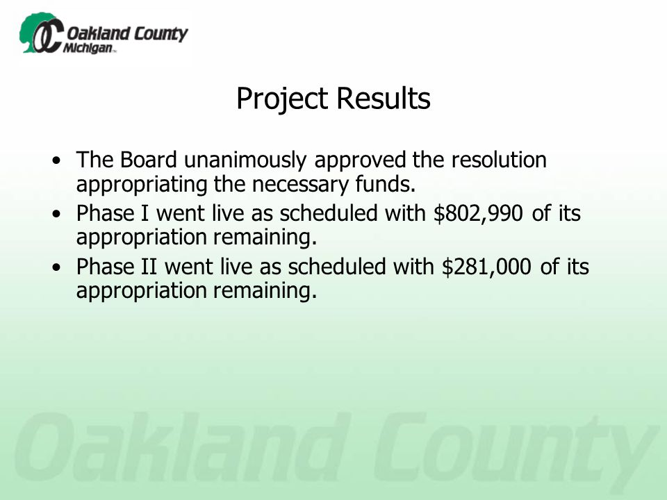 Project Results The Board unanimously approved the resolution appropriating the necessary funds.