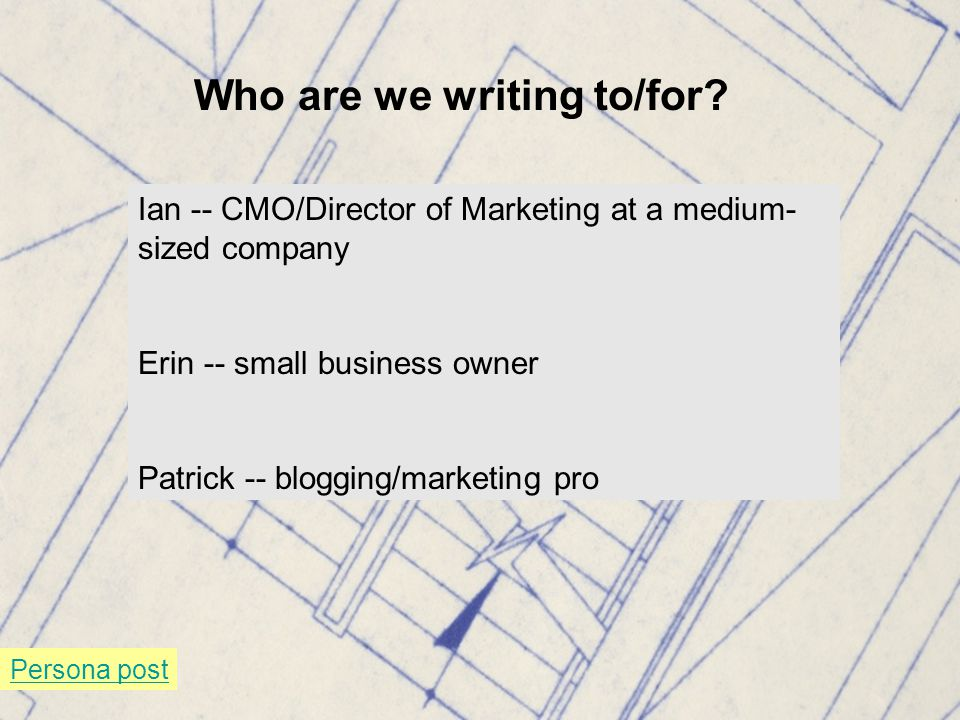 Who are we writing to/for.