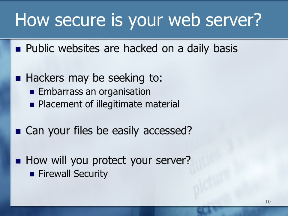 10 How secure is your web server.