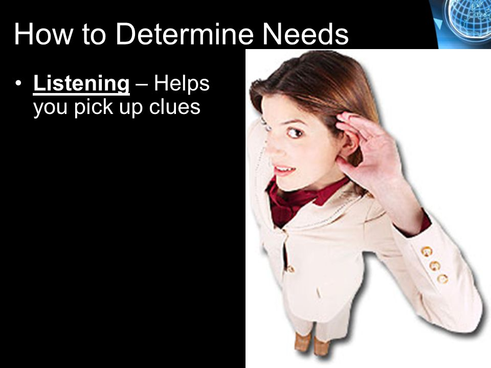 How to Determine Needs Listening – Helps you pick up clues