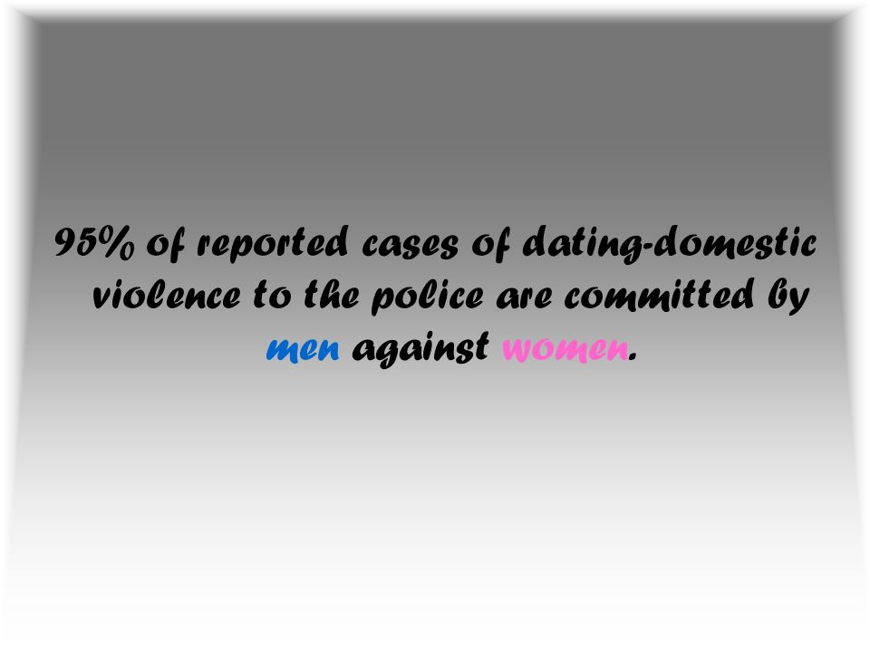 The remaining 5% of reported cases are committed by women against men.