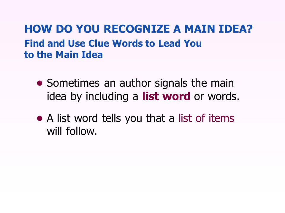 Sometimes an author signals the main idea by including a list word or words.