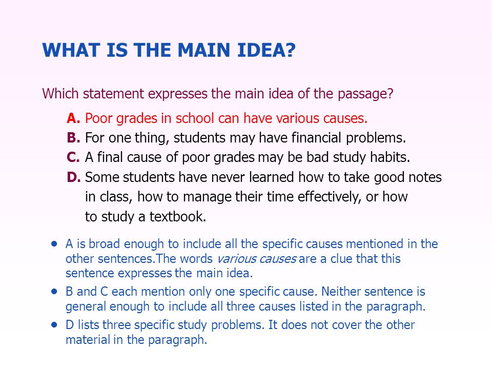 WHAT IS THE MAIN IDEA. Which statement expresses the main idea of the passage.