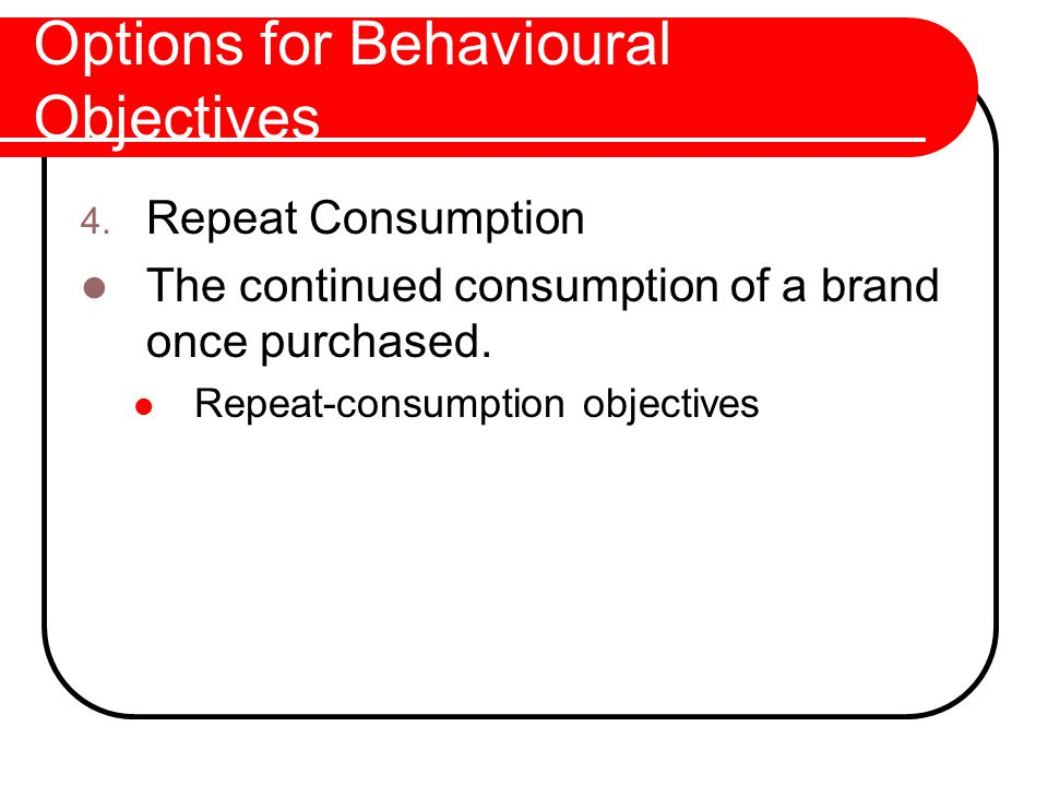 Options for Behavioural Objectives 4.