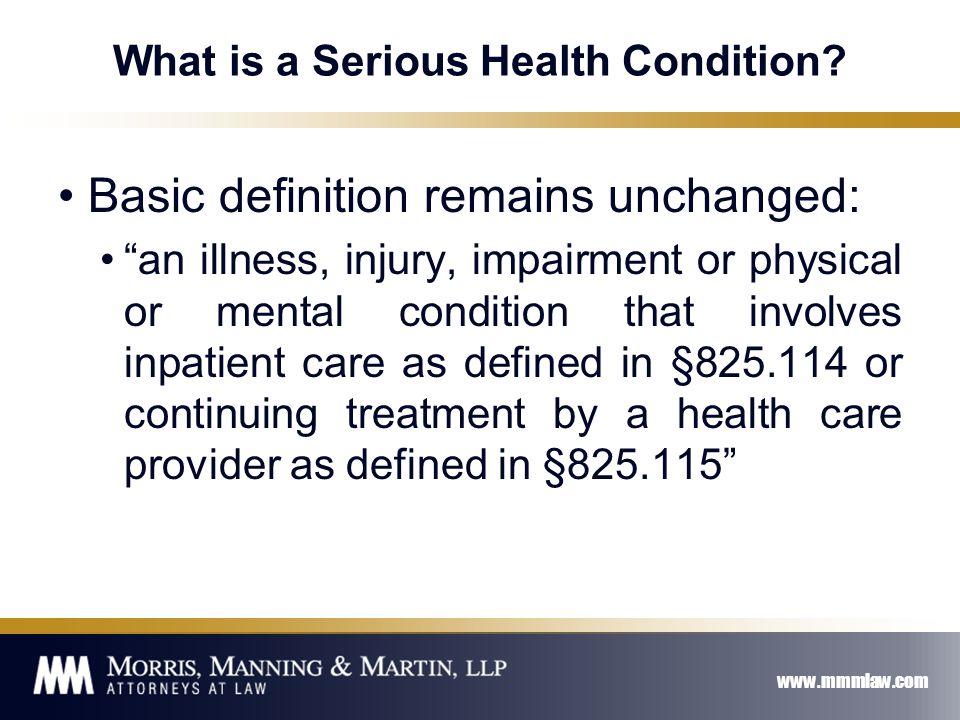www.mmmlaw.com What is a Serious Health Condition.