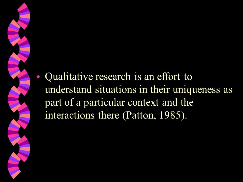 w A second characteristic of all forms of qualitative research is that the researcher is the primary instrument for data collection and analysis.