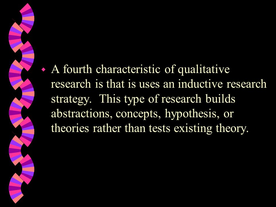 w Typically qualitative findings are in the form of themes, categories, concepts or tentative hypotheses or theories.