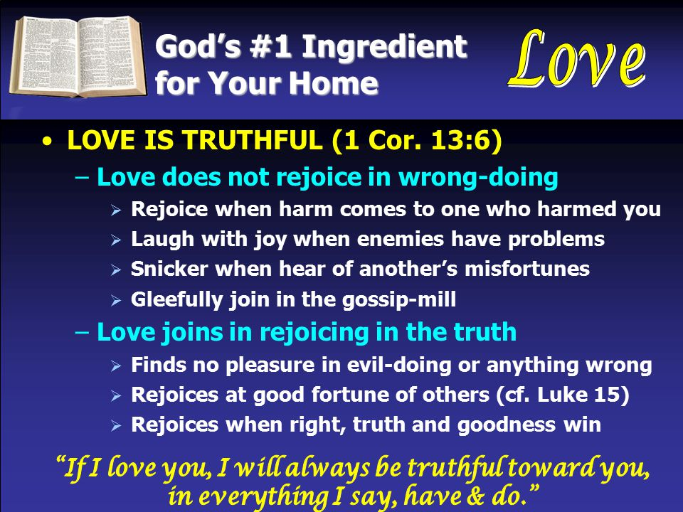 God's #1 Ingredient for Your Home LOVE IS TRUTHFUL (1 Cor.