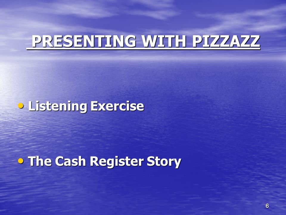7 PRESENTING WITH PIZZAZZ Organize using the Three Tell 'Ems The Opening Tell 'Em What You're Gonna' Tell 'Em The Opening Tell 'Em What You're Gonna' Tell 'Em The Body Tell 'Em The Body Tell 'Em The Closing Tell 'Em What You've Told 'Em The Closing Tell 'Em What You've Told 'Em