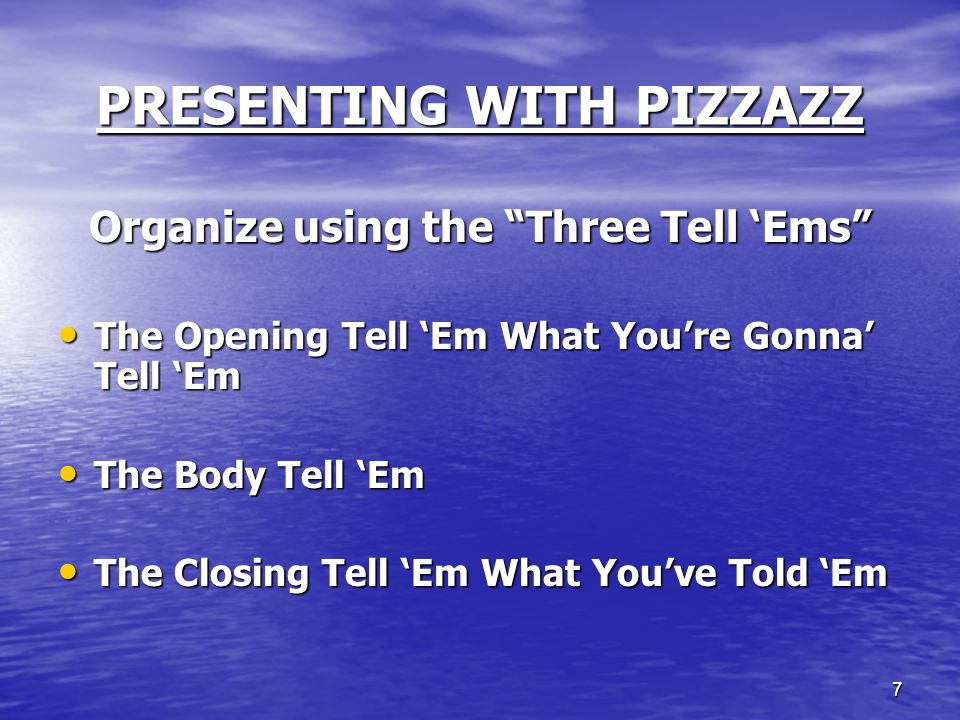 18 PRESENTING WITH PIZZAZZ PRESENTING WITH PIZZAZZ Six Secrets to Spice Things Up and Not Be Boring Tip #1 – Stories Tip #1 – Stories Tip #2 – Quotations Tip #2 – Quotations Tip #3 – Jokes Tip #3 – Jokes Tip #4 – Startling facts Tip #4 – Startling facts Tip #5 - Rhetorical questions Tip #5 - Rhetorical questions Tip #6 - Definitions Tip #6 - Definitions