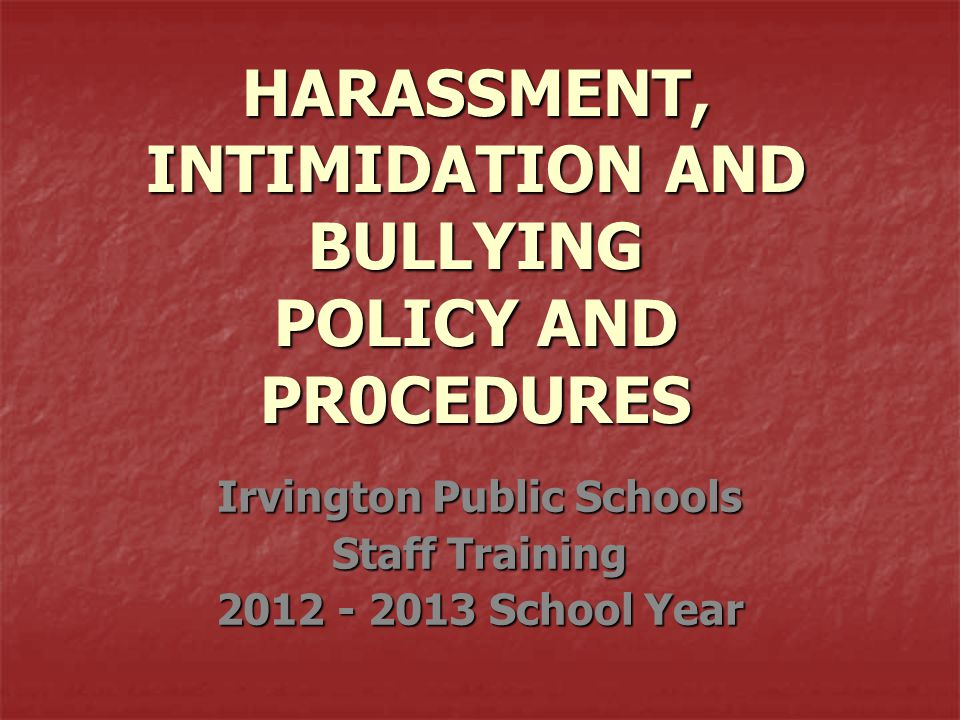 Getting the Word Out  The principal must ensure that all staff members are trained and familiar with the HIB policy and school procedures.