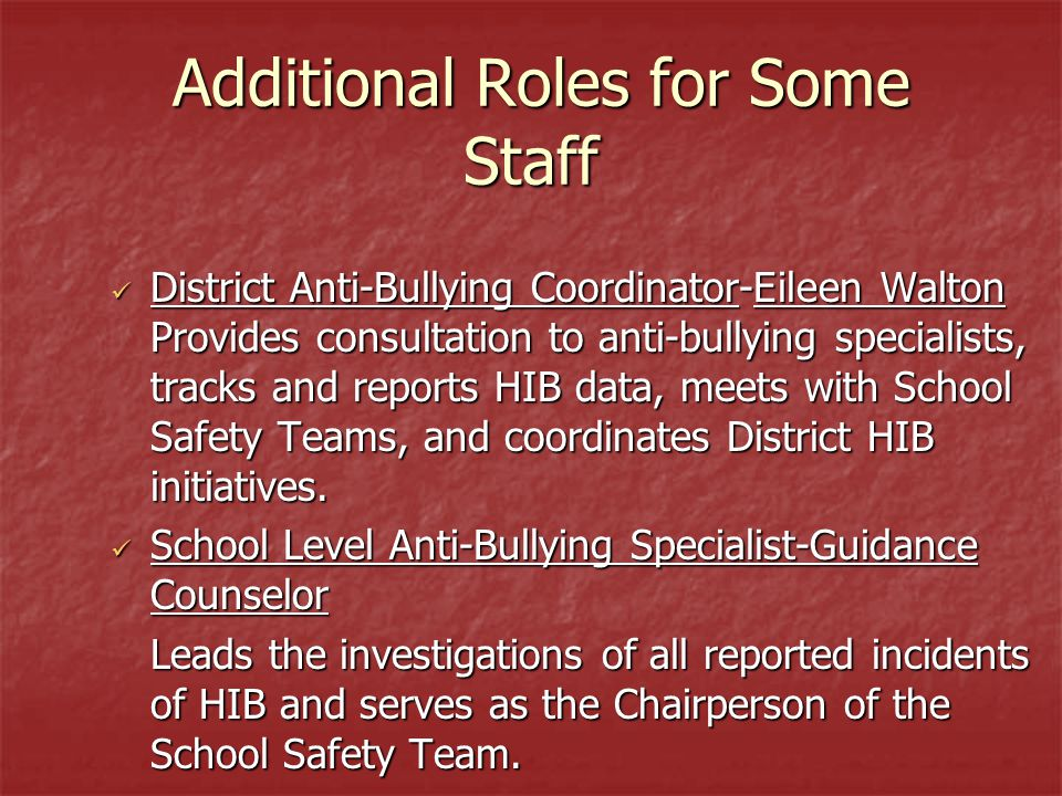 Additional Roles for Some Staff School Safety Team – Is mandated to be in place at each school.
