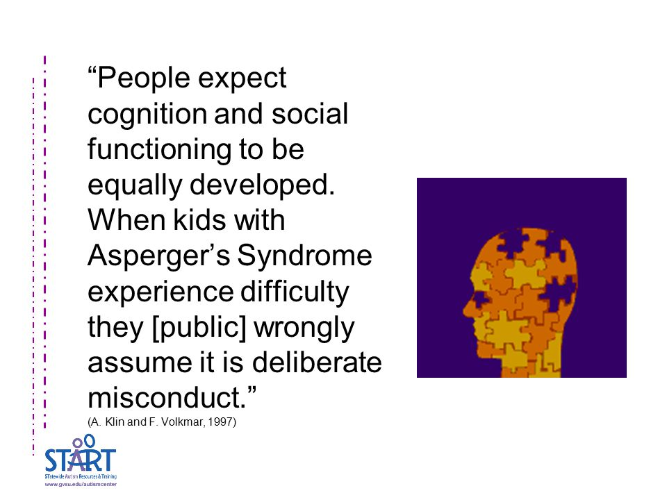 People expect cognition and social functioning to be equally developed.