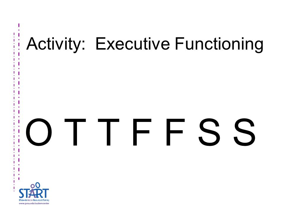 Activity: Executive Functioning O T T F F S S