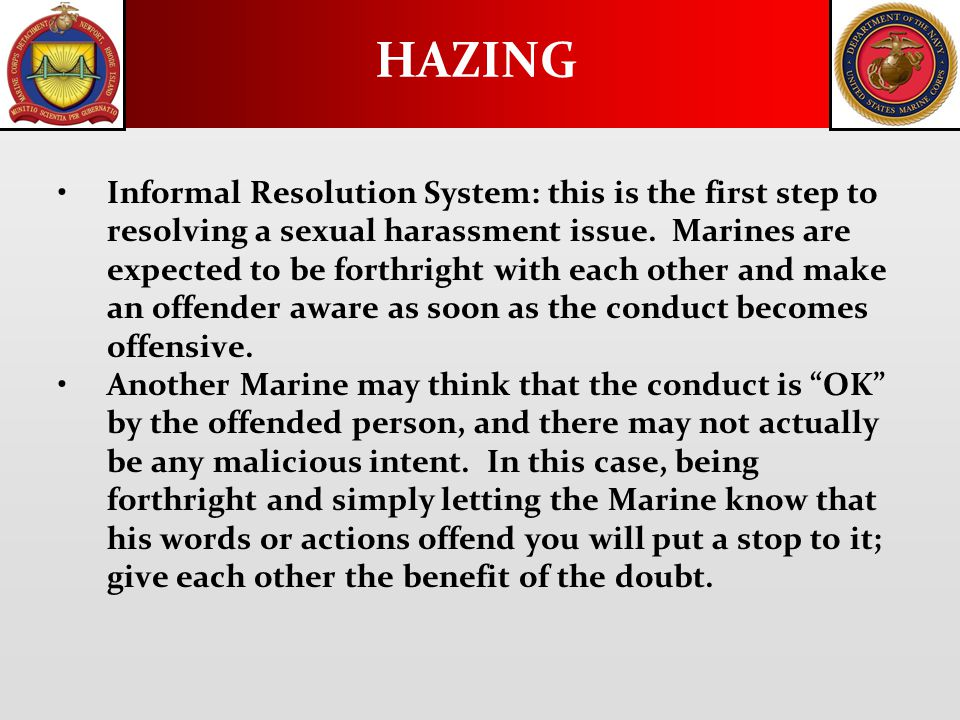 Informal Resolution System: this is the first step to resolving a sexual harassment issue.