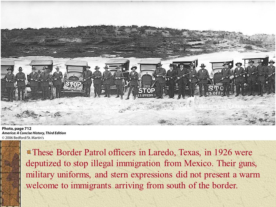 These Border Patrol officers in Laredo, Texas, in 1926 were deputized to stop illegal immigration from Mexico.
