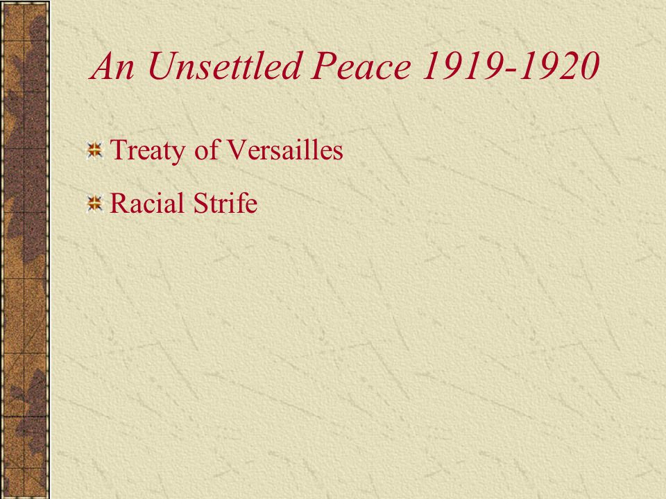An Unsettled Peace 1919-1920 Treaty of Versailles Racial Strife