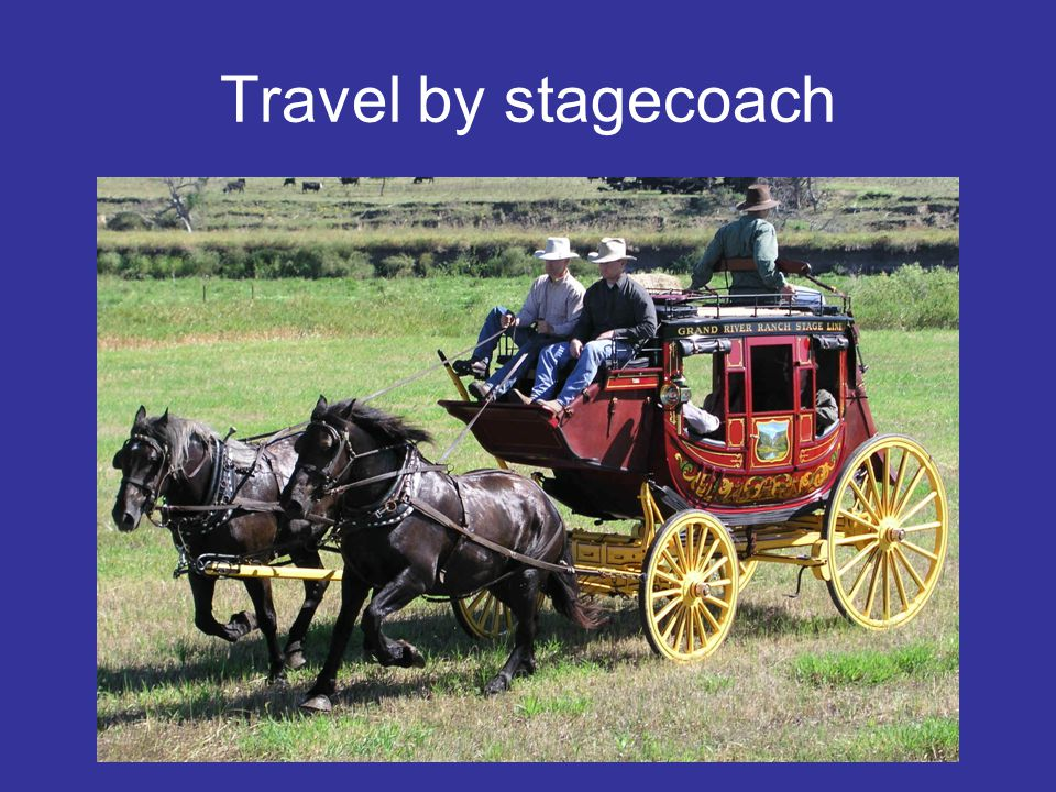 Travel by stagecoach