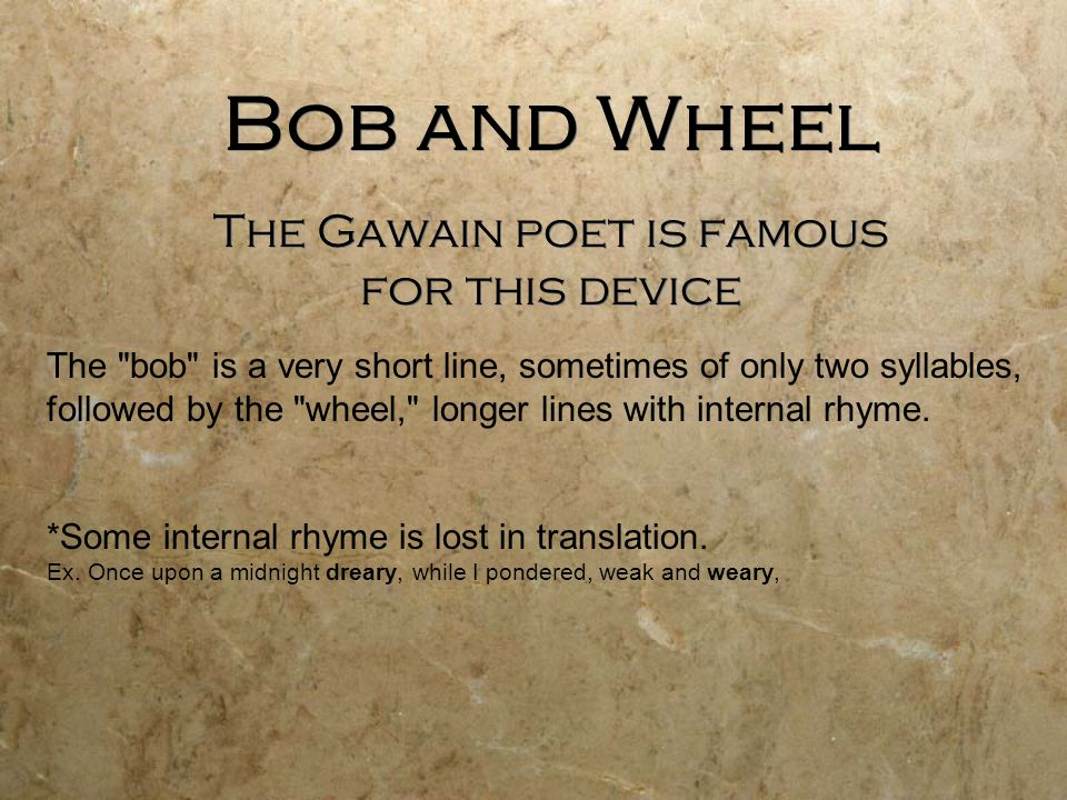 Bob and Wheel The Gawain poet is famous for this device The