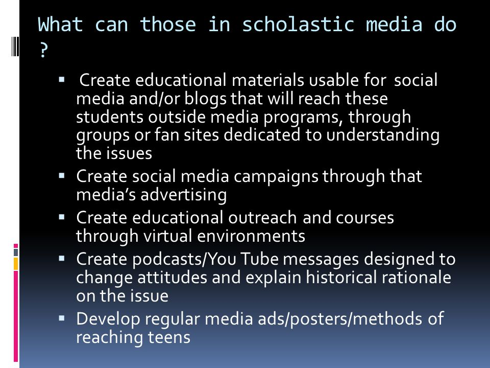 What can those in scholastic media do .
