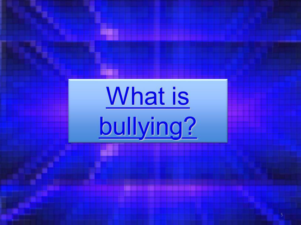 What is bullying What is bullying What is bullying What is bullying 5
