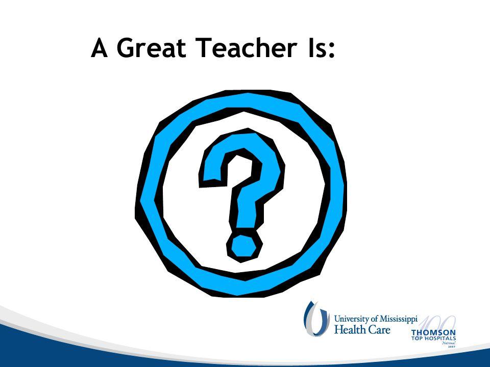 A Great Teacher Is: