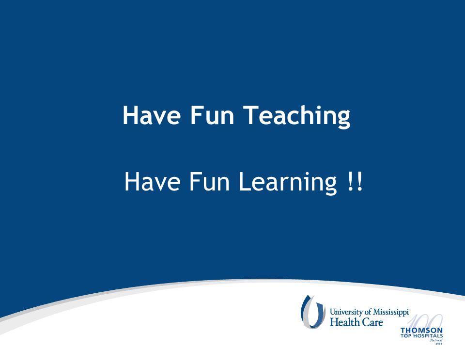 Have Fun Teaching Have Fun Learning !!